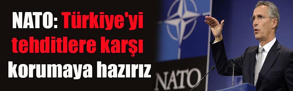 NATO: Türkiye'yi tehditlere karşı korumaya hazırız