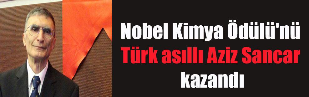 Nobel Kimya Ödülü'nü Türk asıllı Aziz Sancar kazandı