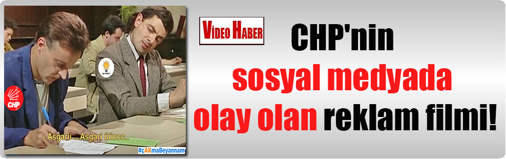 CHP'nin sosyal medyada olay olan reklam filmi!