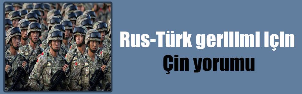 Rus-Türk gerilimi için Çin yorumu