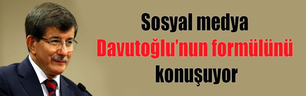 Sosyal medya Davutoğlu'nun formülünü konuşuyor
