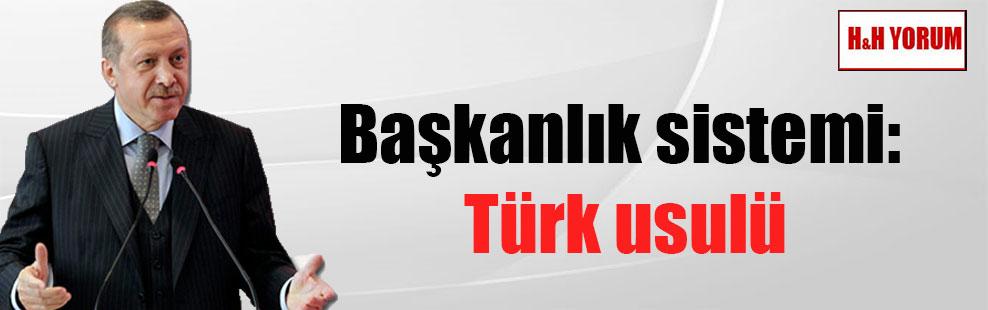 Başkanlık sistemi: Türk usulü