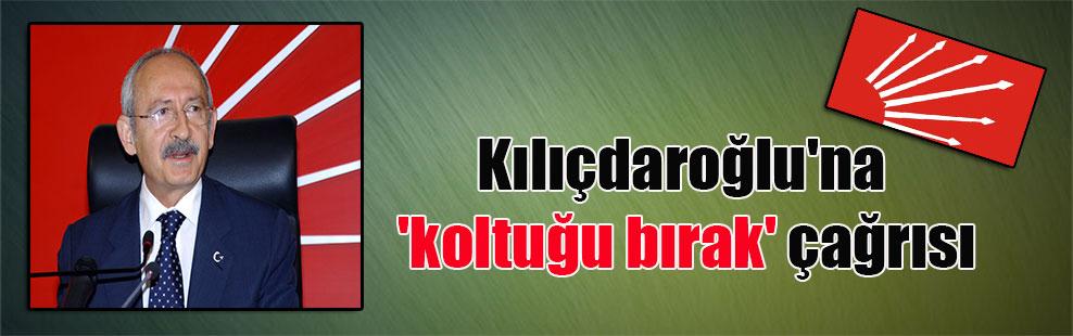 Kılıçdaroğlu'na 'koltuğu bırak' çağrısı