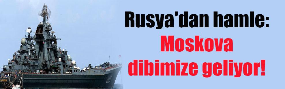 Rusya'dan hamle: Moskova dibimize geliyor!