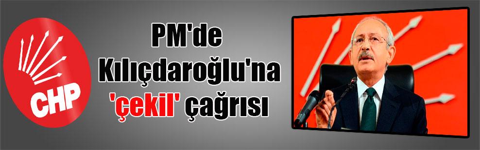 PM'de Kılıçdaroğlu'na 'çekil' çağrısı