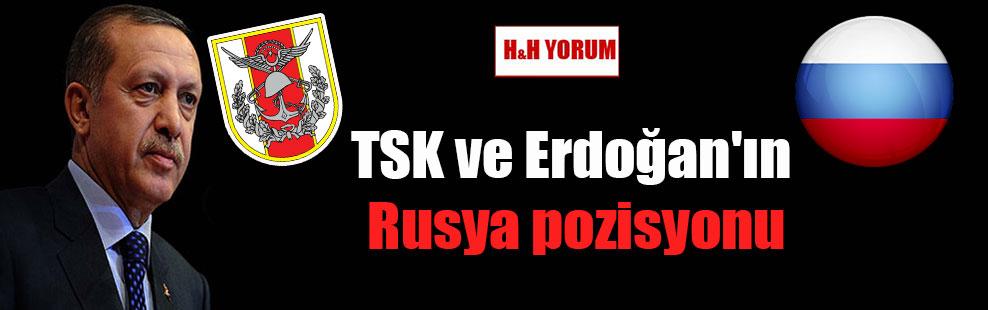 TSK ve Erdoğan'ın Rusya pozisyonu