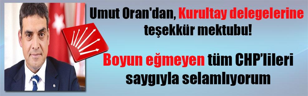 Umut Oran'dan, Kurultay delegelerine teşekkür mektubu!