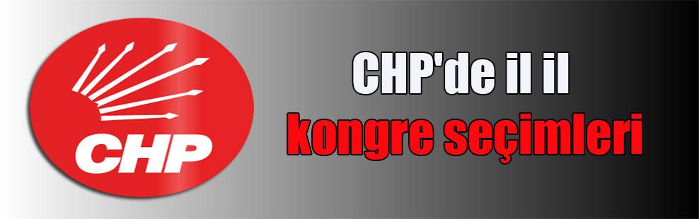 CHP'de il il kongre seçimleri