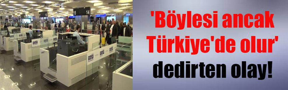 'Böylesi ancak Türkiye'de olur' dedirten olay!