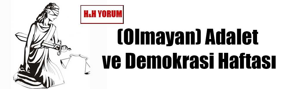 (Olmayan) Adalet ve Demokrasi Haftası