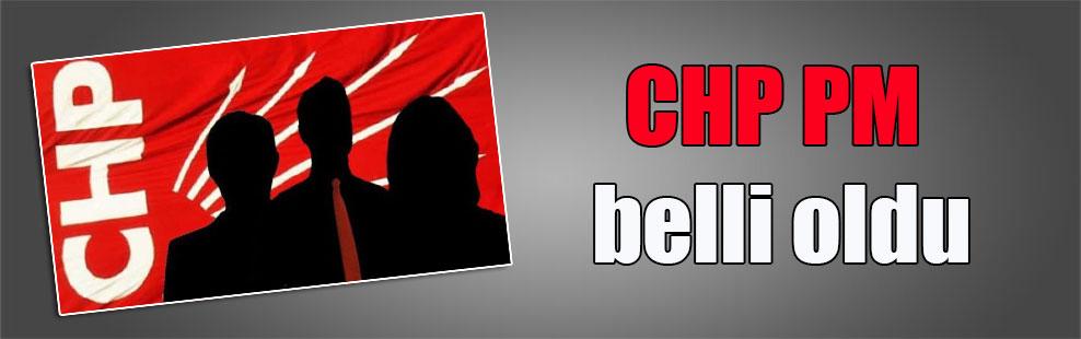 CHP PM belli oldu