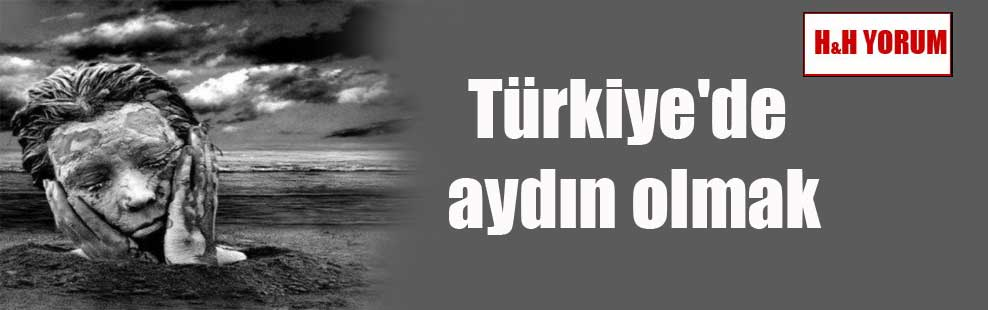 Türkiye'de aydın olmak