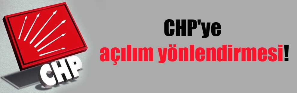 CHP'ye açılım yönlendirmesi!