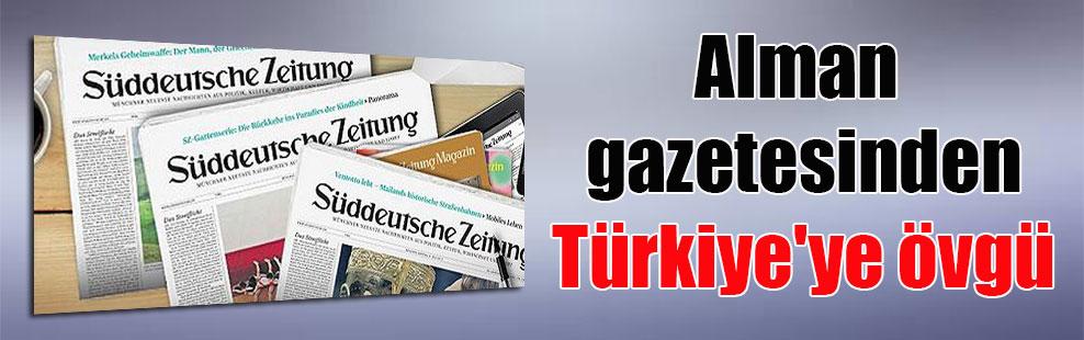 Alman gazetesinden Türkiye'ye övgü