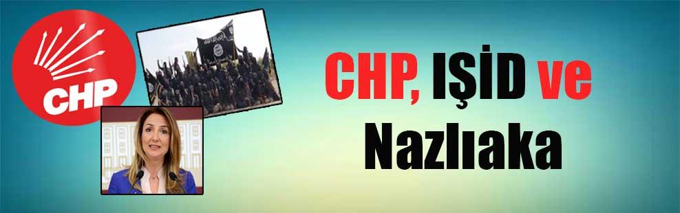 CHP, IŞİD ve Nazlıaka