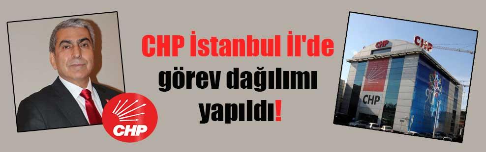 CHP İstanbul İl'de görev dağılımı yapıldı!