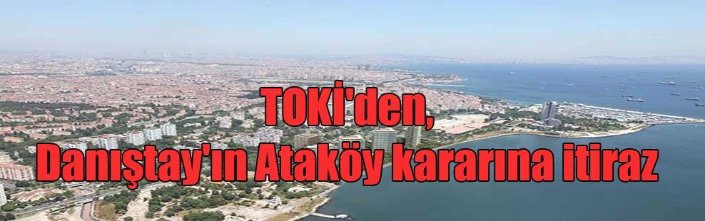 TOKİ'den, Danıştay'ın Ataköy kararına itiraz