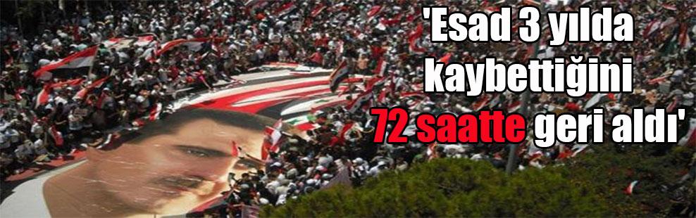 'Esad 3 yılda kaybettiğini 72 saatte geri aldı'