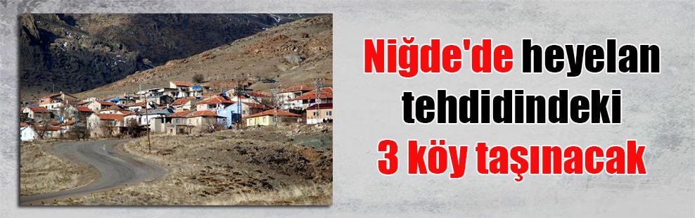 Niğde'de heyelan tehdidindeki 3 köy taşınacak
