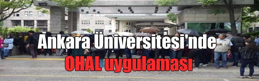 Ankara Üniversitesi'nde OHAL uygulaması