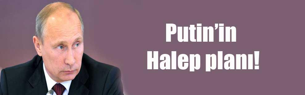 Putin'in Halep planı!