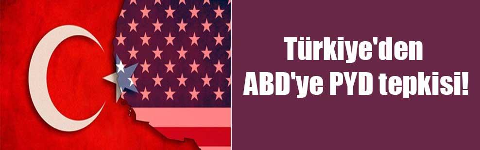 Türkiye'den ABD'ye PYD tepkisi
