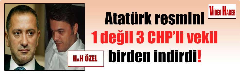 Atatürk resmini 1 değil 3 CHP'li vekil birden indirdi!
