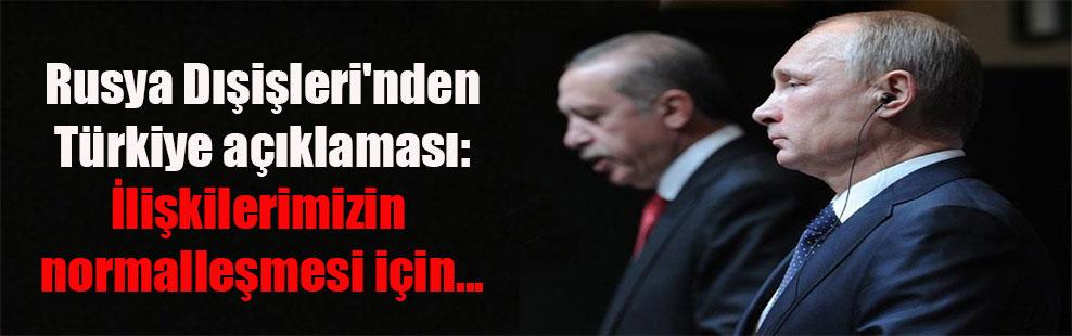 Rusya Dışişleri'nden Türkiye açıklaması: İlişkilerimizin normalleşmesi için…