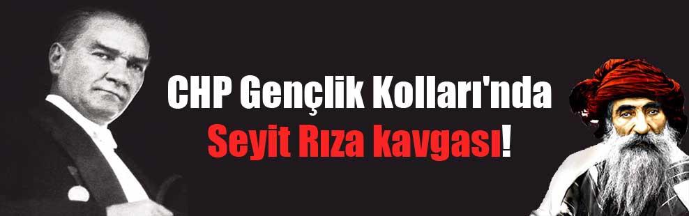 CHP Gençlik Kolları'nda Seyit Rıza kavgası!