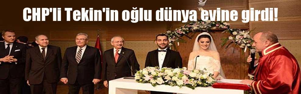CHP'li Tekin'in oğlu dünya evine girdi!