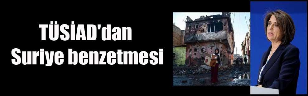 TÜSİAD'dan Suriye benzetmesi