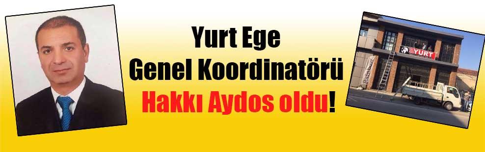 Yurt Ege Genel Koordinatörü Hakkı Aydos oldu!