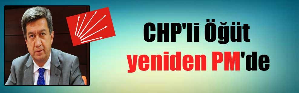 CHP'li Öğüt yeniden PM'de