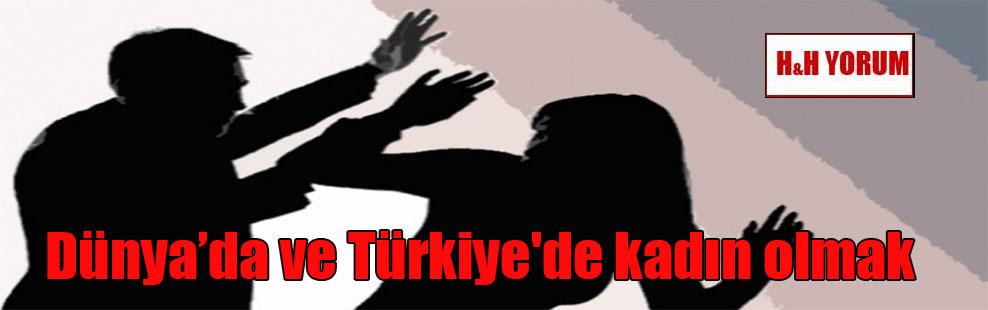Dünya'da ve Türkiye'de kadın olmak