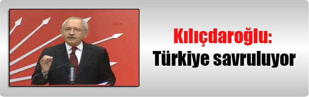 Kılıçdaroğlu: Türkiye savruluyor