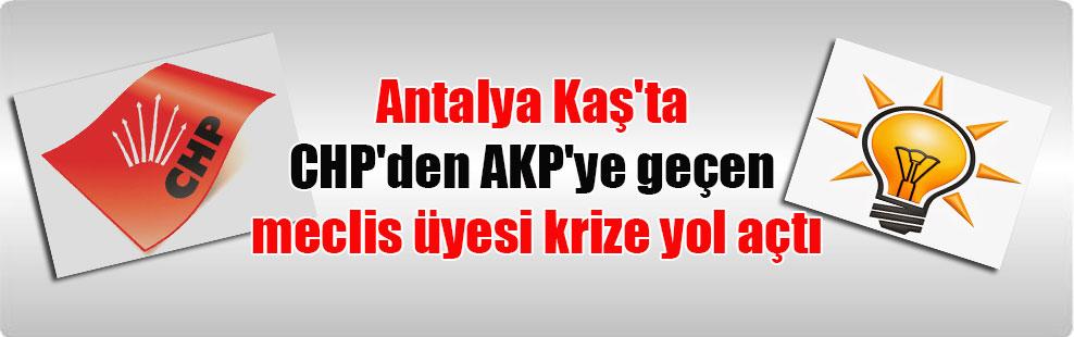 Antalya Kaş'ta CHP'den AKP'ye geçen meclis üyesi krize yol açtı