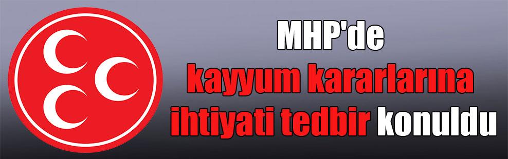 MHP'de kayyum kararlarına ihtiyati tedbir konuldu