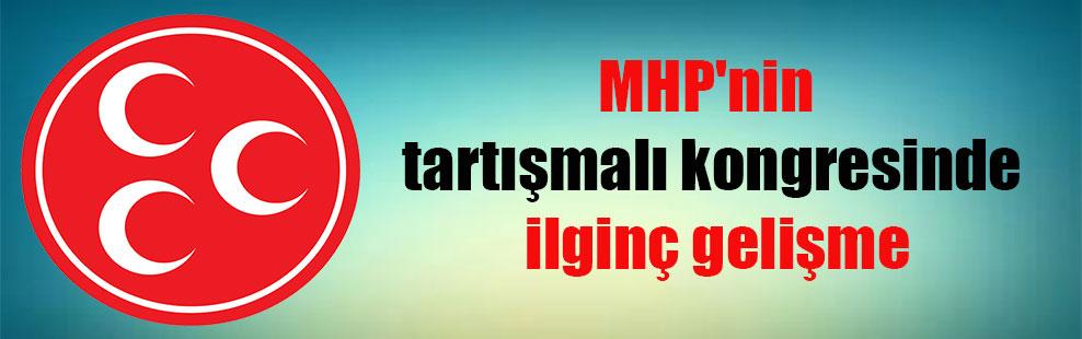 MHP'nin tartışmalı kongresinde ilginç gelişme