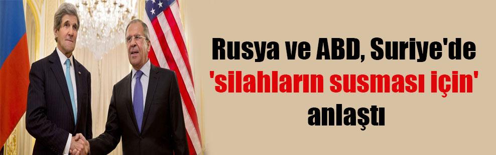 Rusya ve ABD, Suriye'de 'silahların susması için' anlaştı