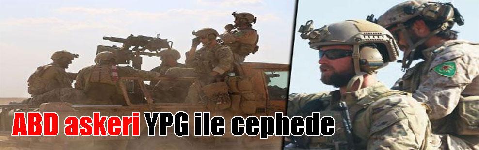 ABD askeri YPG ile cephede