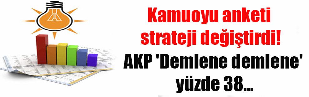 Kamuoyu anketi strateji değiştirdi! AKP 'Demlene demlene' yüzde 38…
