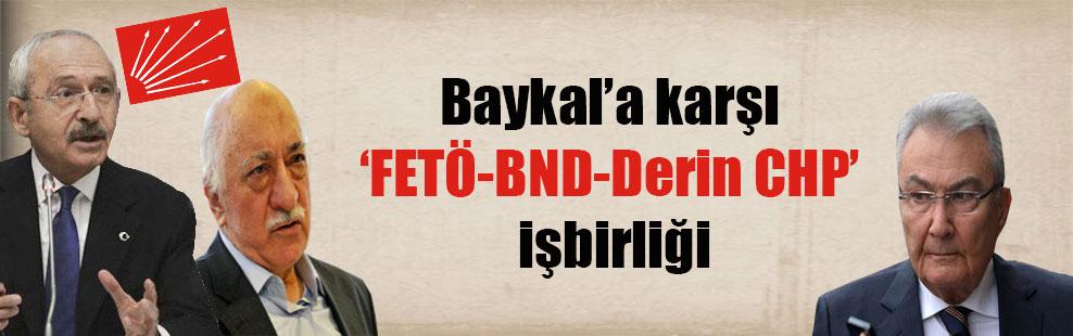 Baykal'a karşı 'FETÖ-BND-Derin CHP' işbirliği