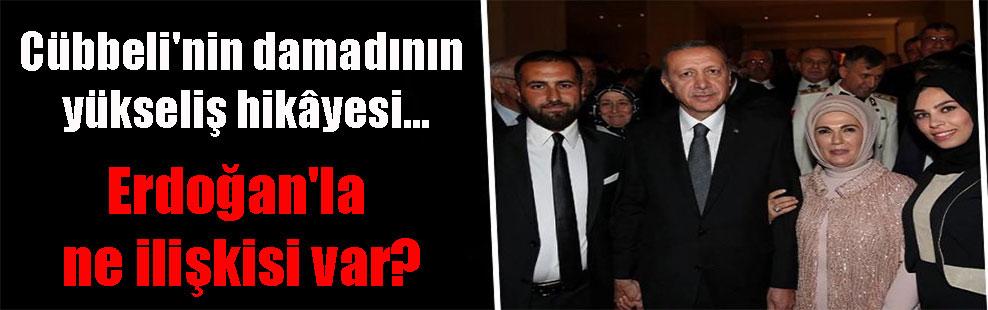 Cübbeli'nin damadının yükseliş hikâyesi… Erdoğan'la ne ilişkisi var?