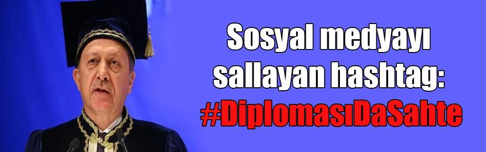 Sosyal medyayı sallayan hashtag: #DiplomasıDaSahte
