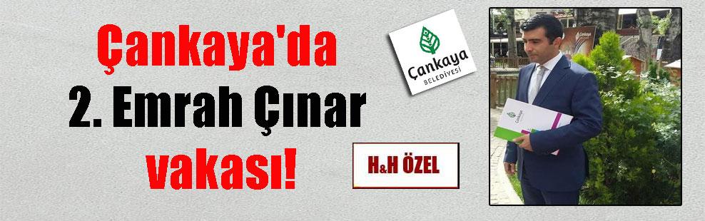Çankaya'da 2. Emrah Çınar vakası!