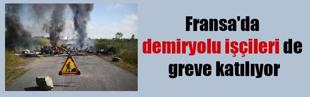 Fransa'da demiryolu işçileri de greve katılıyor