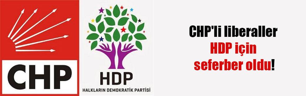 CHP'li liberaller HDP için seferber oldu!