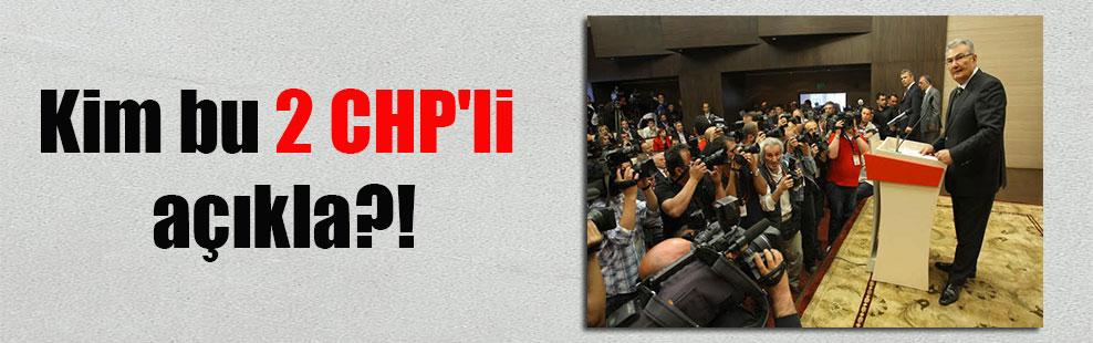 Kim bu 2 CHP'li açıkla?!