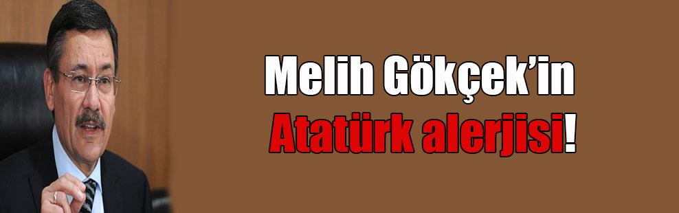 Melih Gökçek'in Atatürk alerjisi!