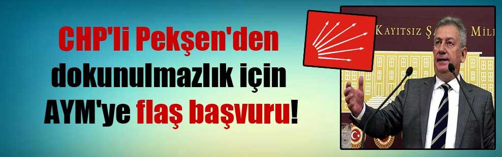 CHP'li Pekşen'den dokunulmazlık için AYM'ye flaş başvuru!